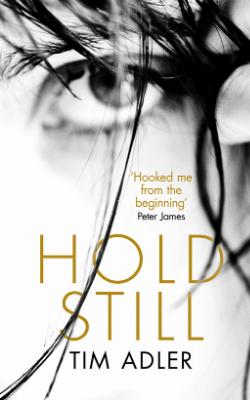 Hold Still - Tim Adler Author
