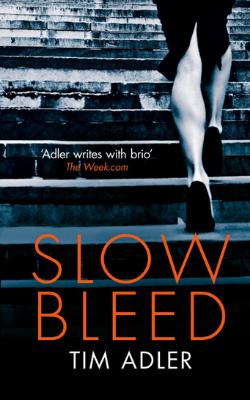 Slow Bleed - Tim Adler Author
